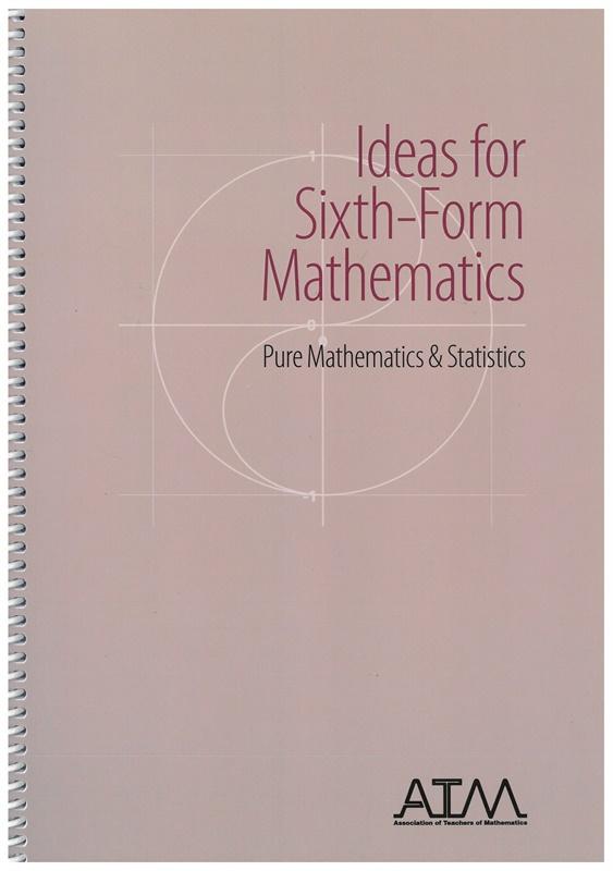Ideas for Sixth Form Mathematics: Pure Mathematics and Statistics - PDF